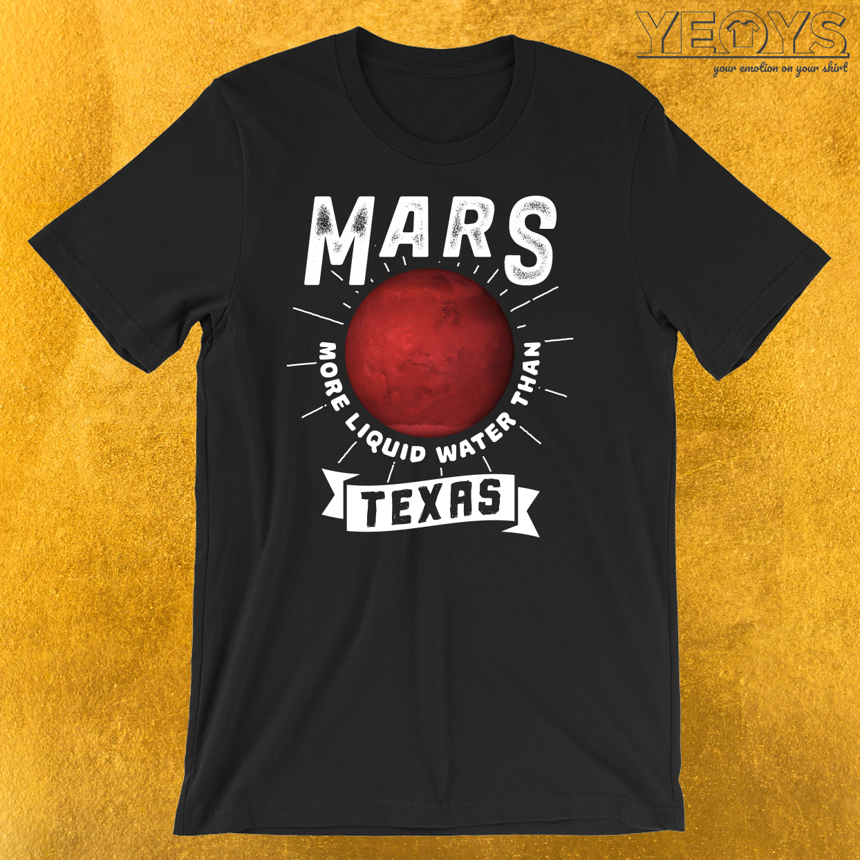 Mars More Liquid Water Than Texas T-Shirt