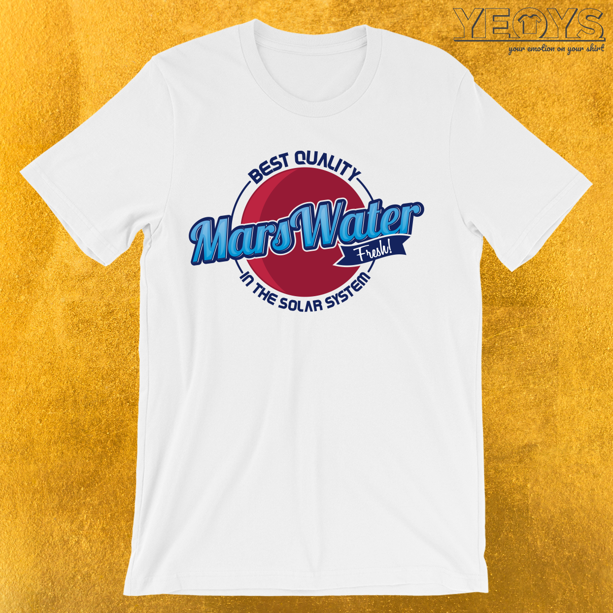 Marswater Best Quality In The Solar System T-Shirt