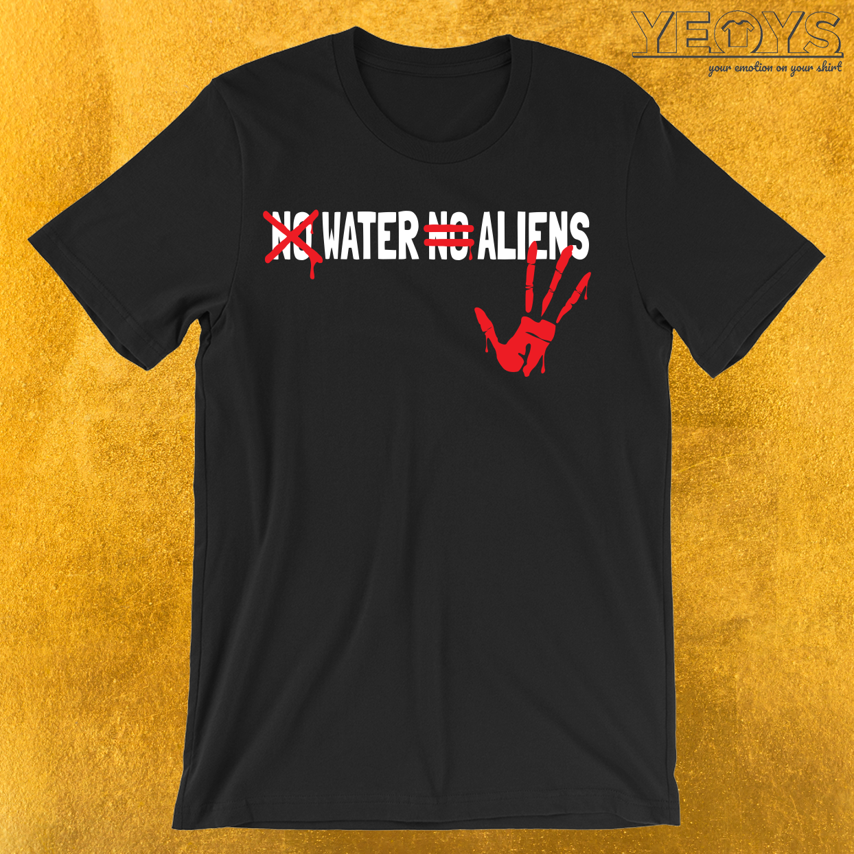 No Water No Aliens T-Shirt