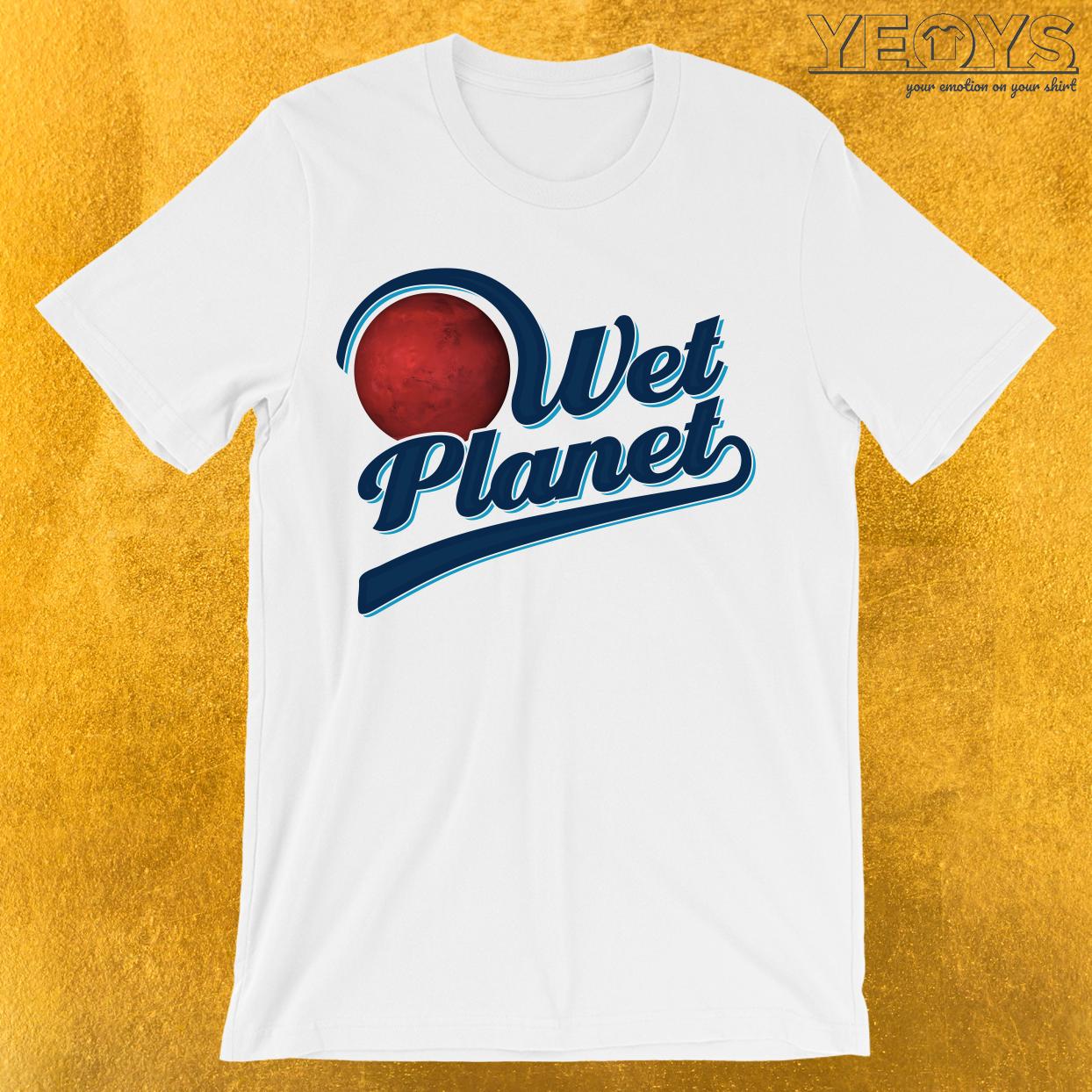 Wet Planet T-Shirt
