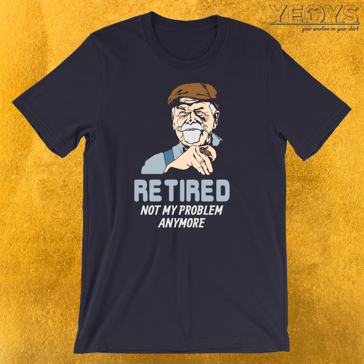 Retired Not My Problem Anymore T-Shirt