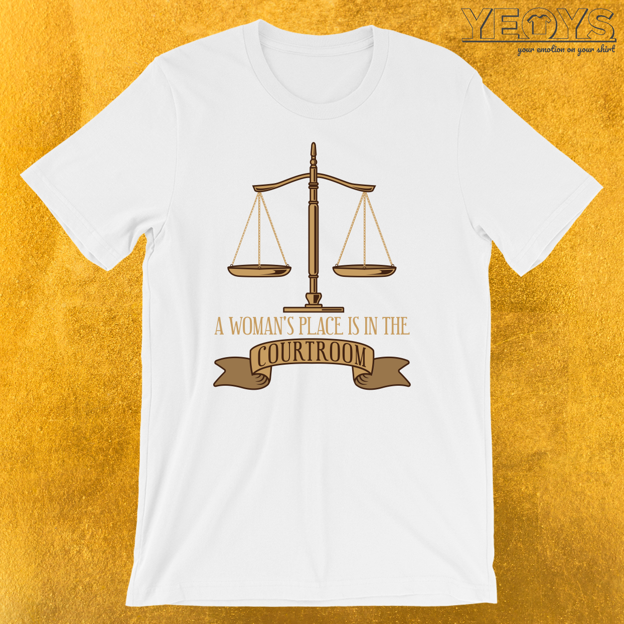 A Woman's Place Is In The Courtroom T-Shirt