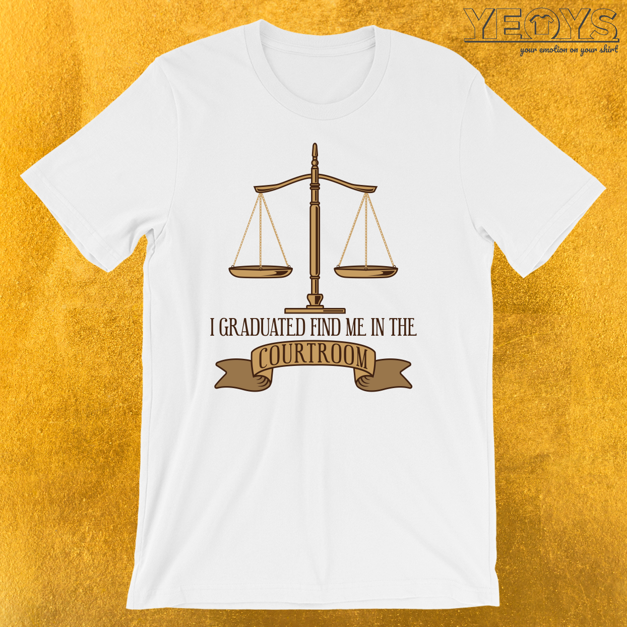 I Graduated Find Me In The Courtroom T-Shirt