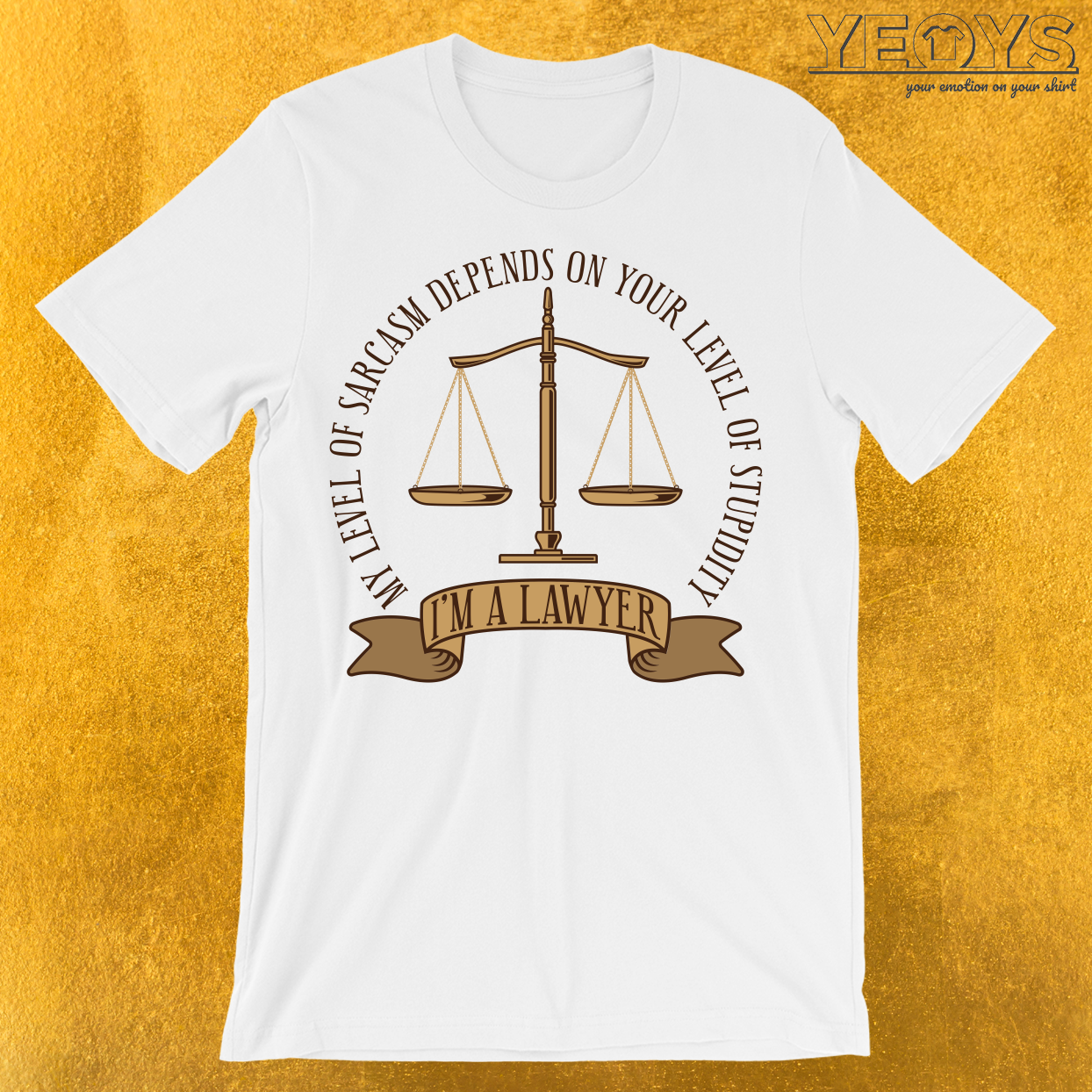 I'm A Lawyer My Level Of Sarcasm T-Shirt