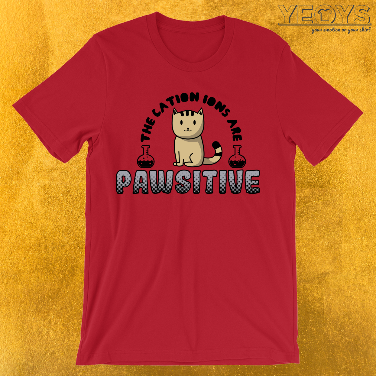 The Cation Ions Are Pawsitive T-Shirt