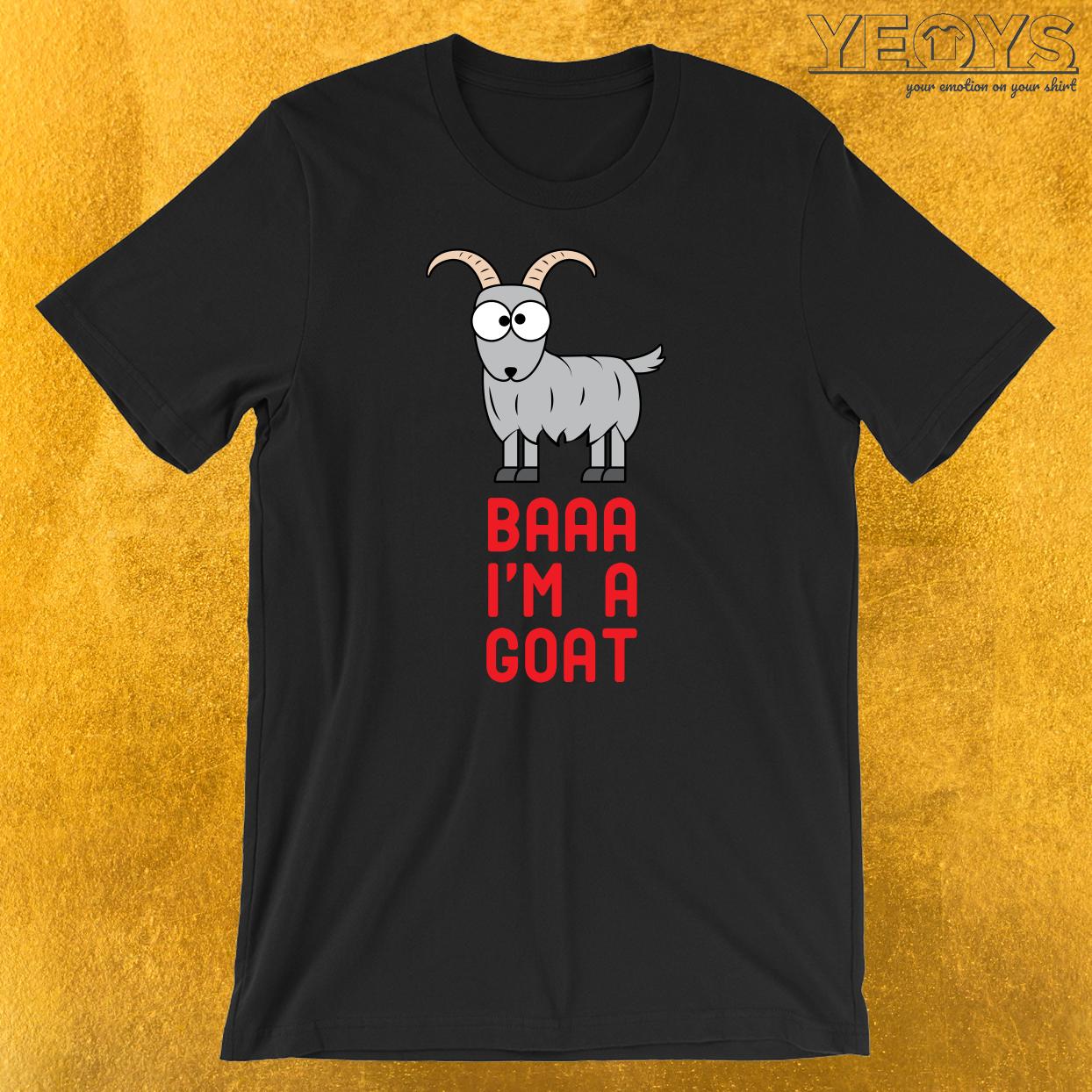 Baaa I'm A Goat T-Shirt
