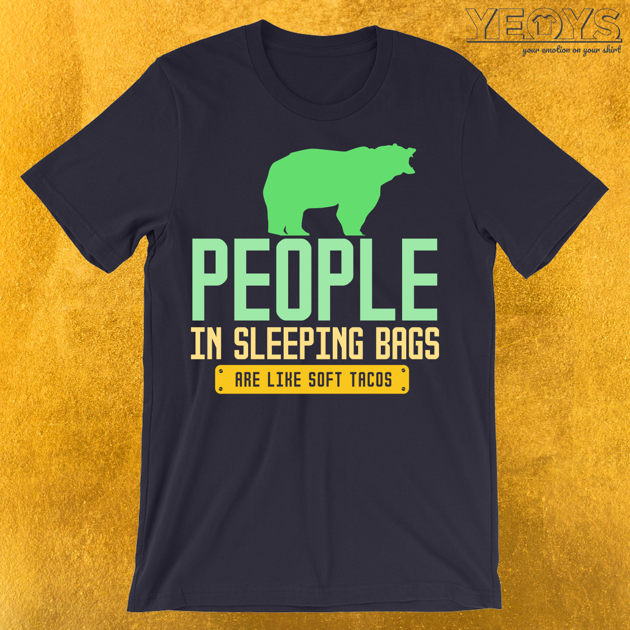 People In Sleeping Bags Are Like Soft Tacos T-Shirt