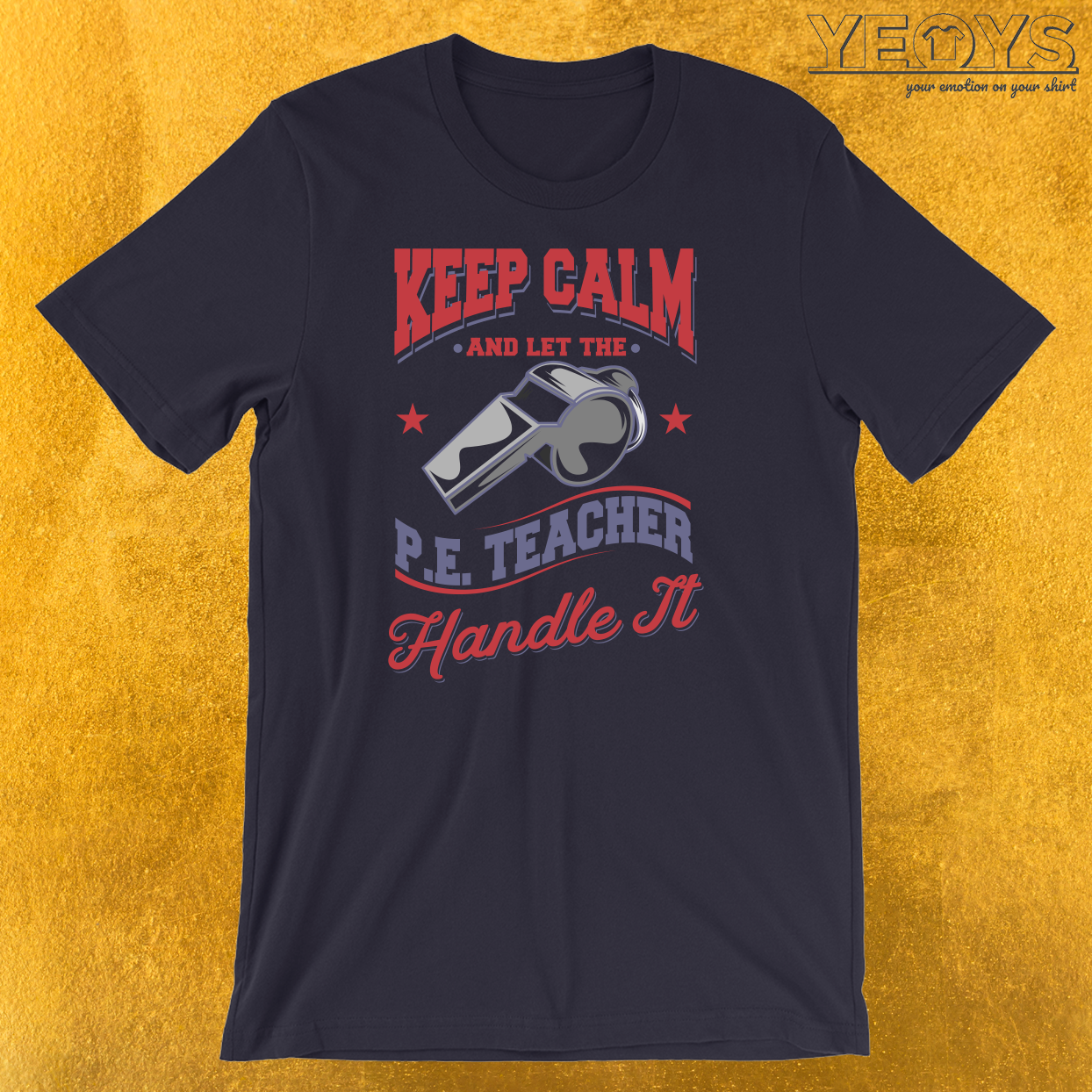 Let The PE Teacher Handle It T-Shirt