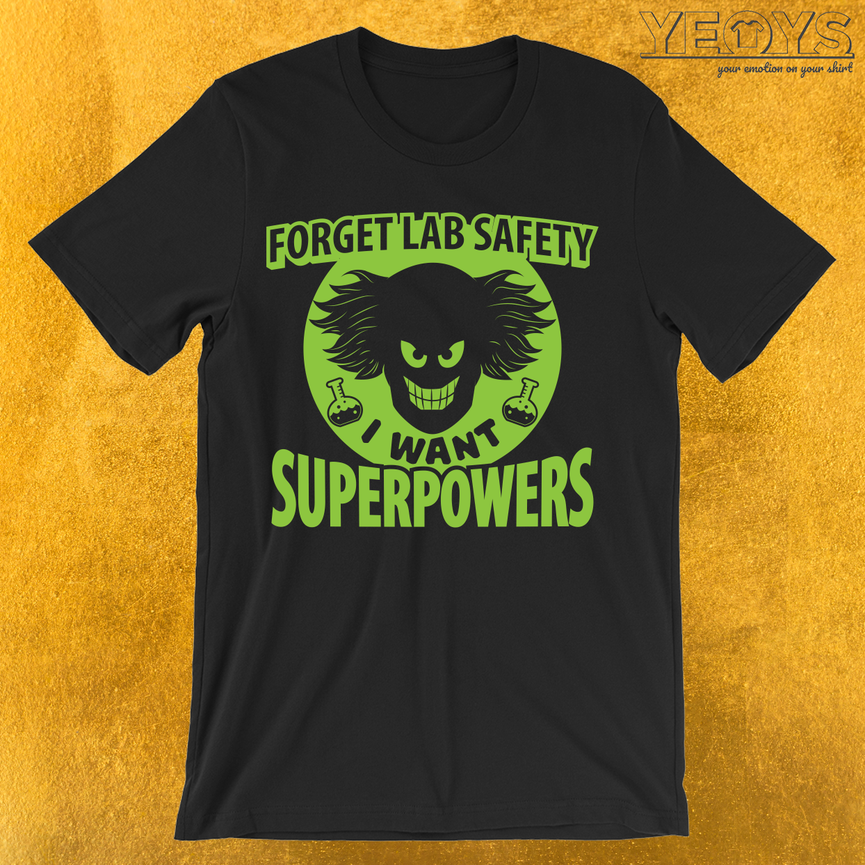 Forget Lab Safety I Want Superpowers T-Shirt