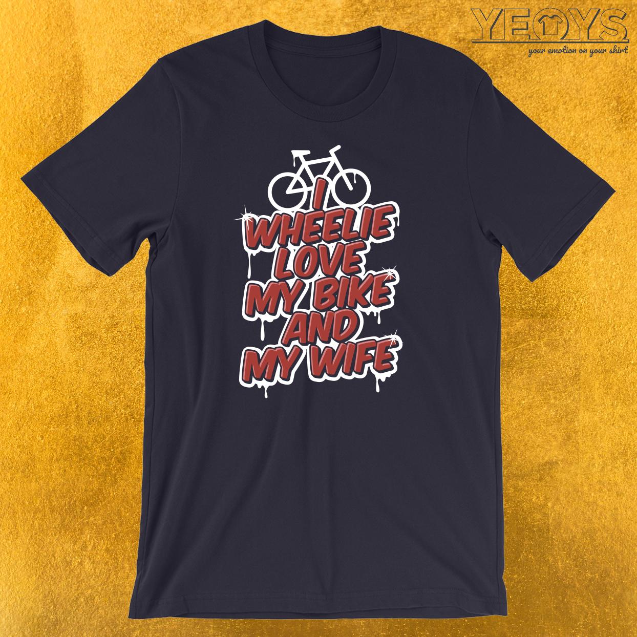 I Wheelie Love My Bike Biking Couple T-Shirt