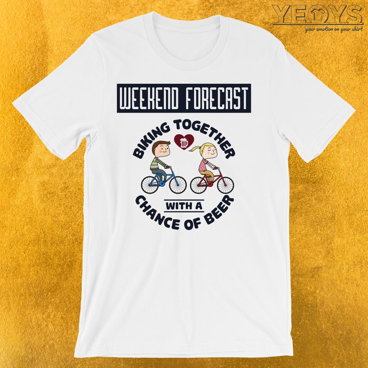 Weekend Forecast Biking Couple T-Shirt