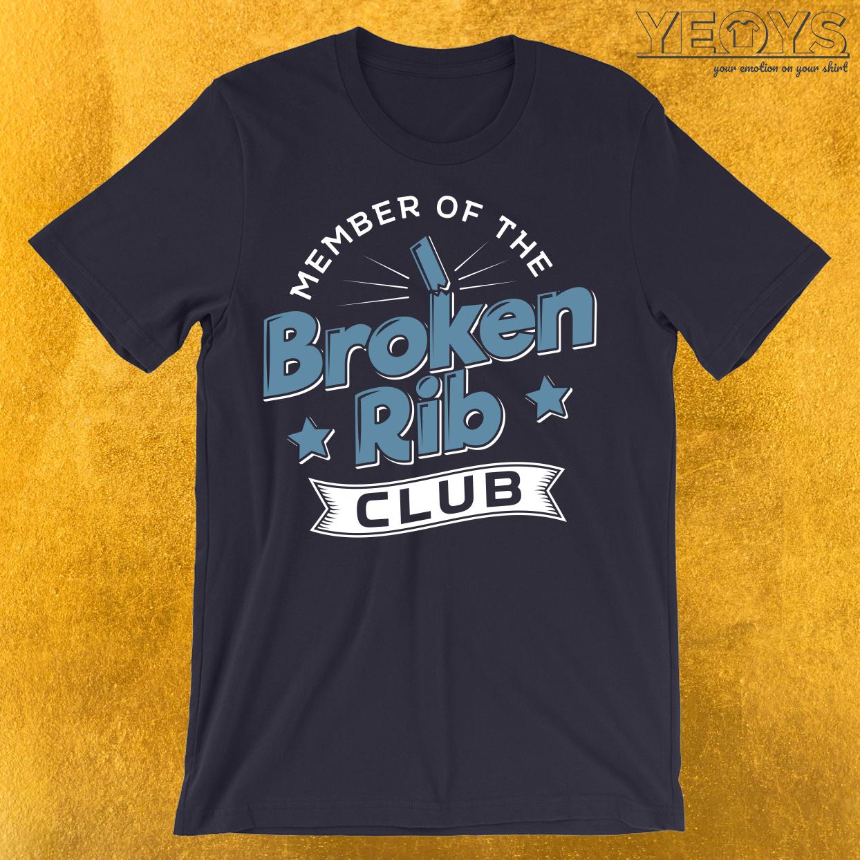 Member Of The Broken Rib Club T-Shirt