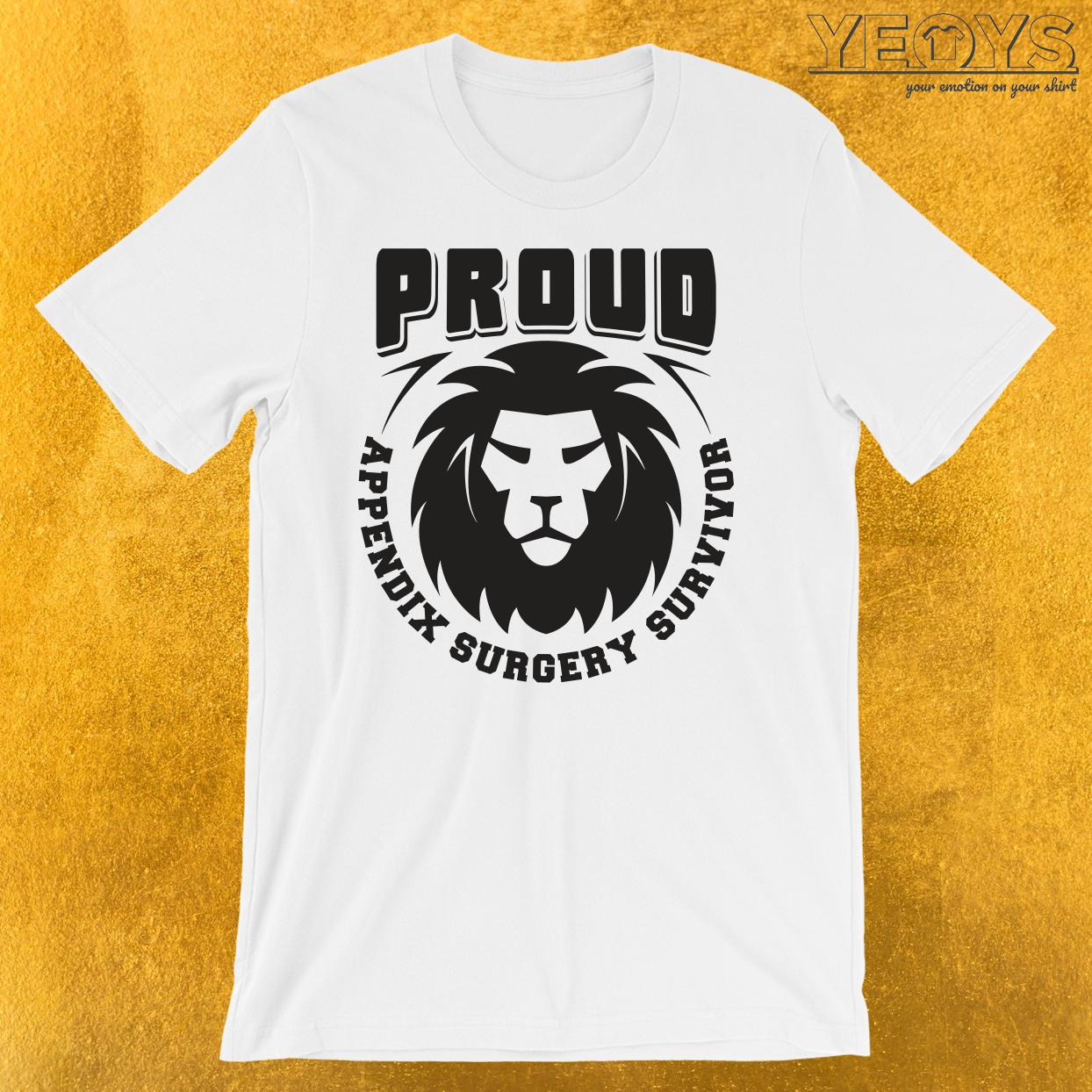 Proud Appendix Surgery Survivor T-Shirt