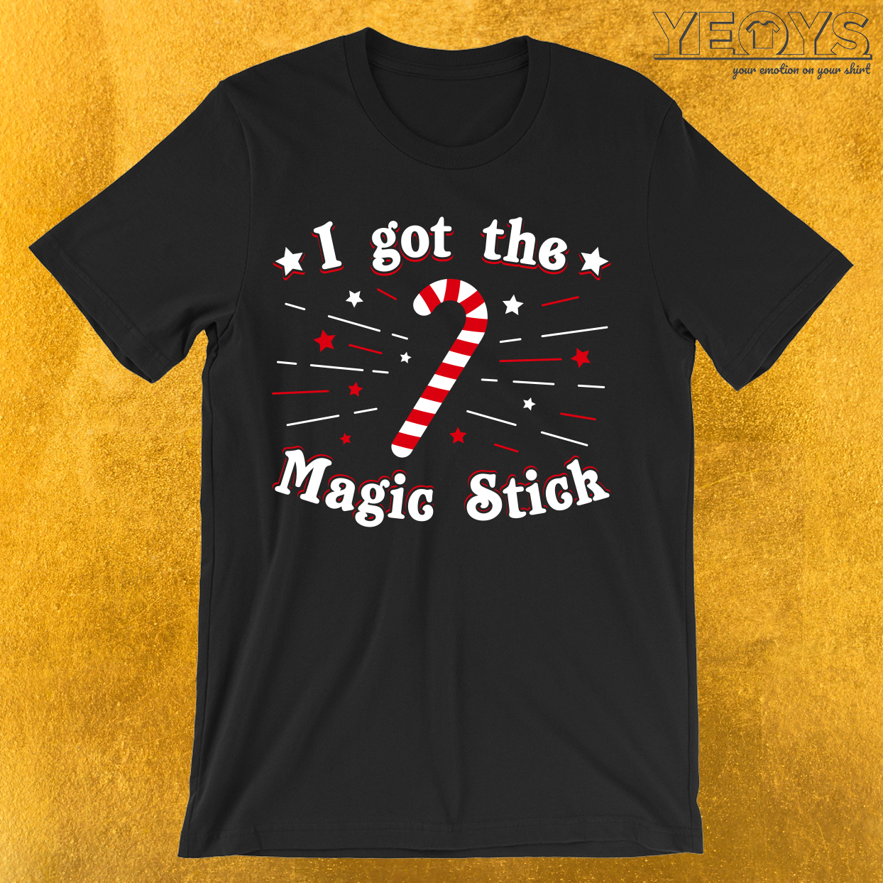 I Got The Magic Stick Candy Cane T-Shirt
