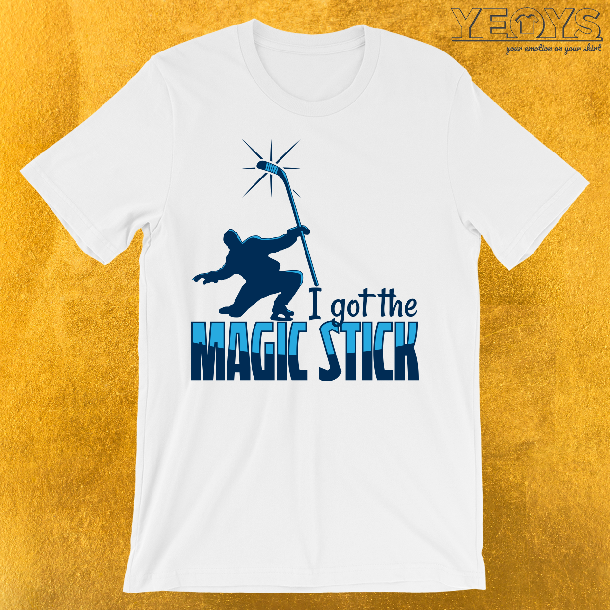 I Got The Magic Stick Ice Hockey T-Shirt