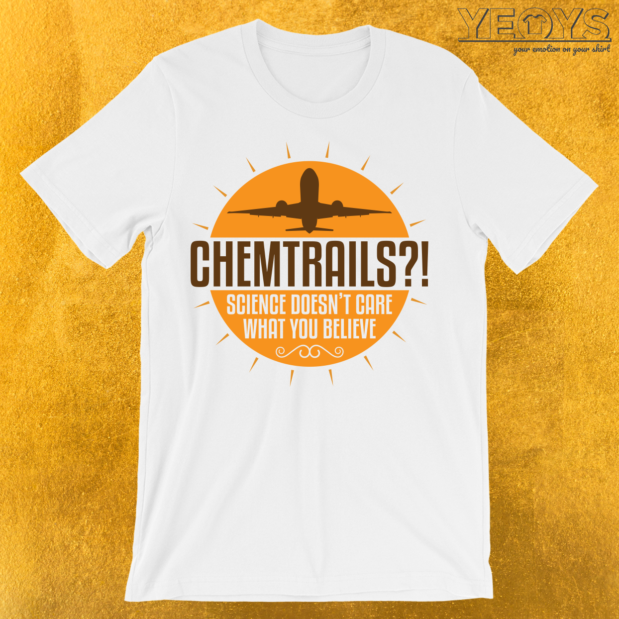 Chemtrails Science Doesn't Care What You Believe T-Shirt