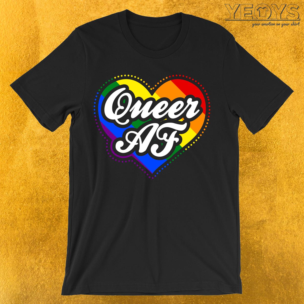 Queer AF Queer Queen T-Shirt