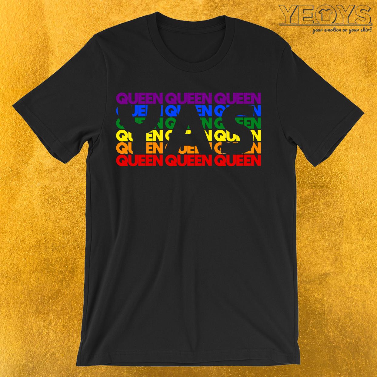 Yas Queen Queer Queen T-Shirt