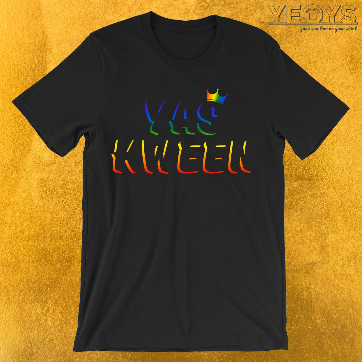Yas Kween Queer Queen T-Shirt