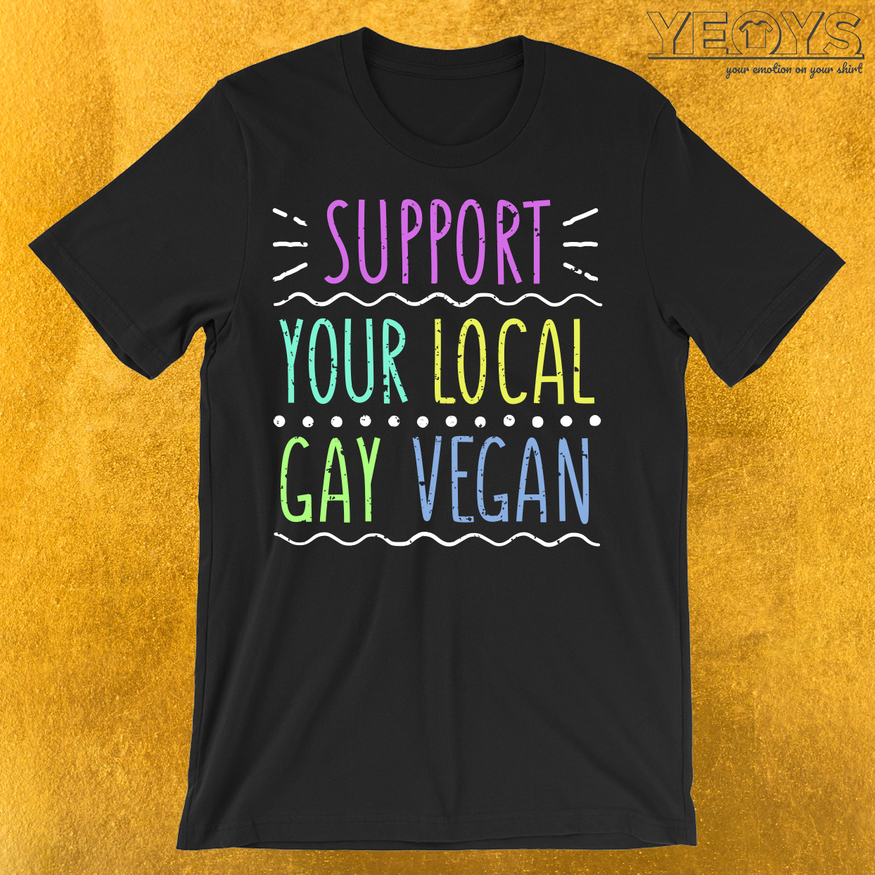 Support Your Local Gay Vegan T-Shirt