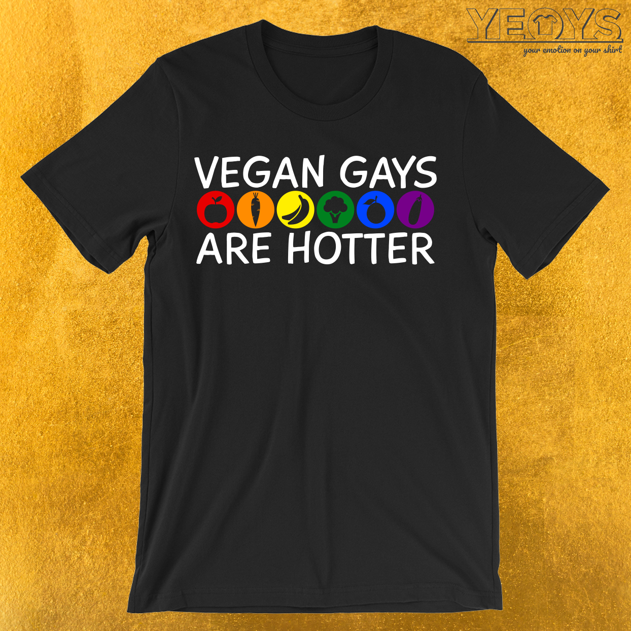 Vegan Gays Are Hotter T-Shirt