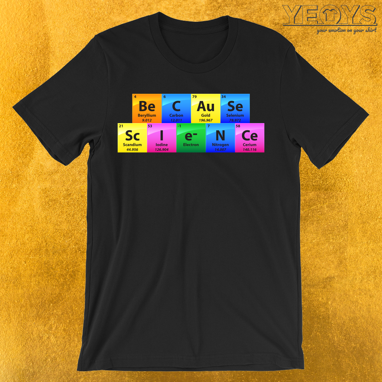 Because Science Periodic Table Of Elements T-Shirt
