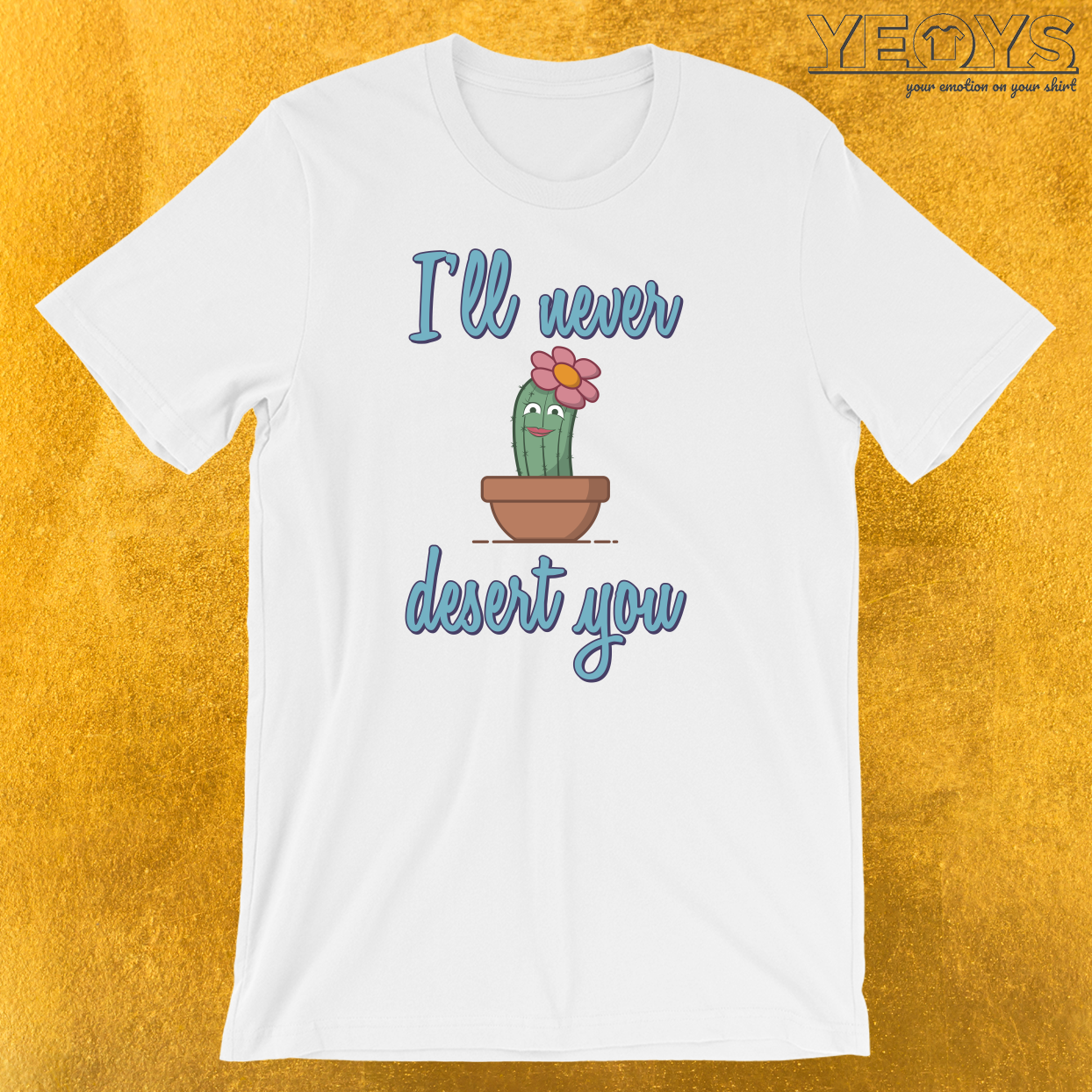 I'll Never Desert You T-Shirt