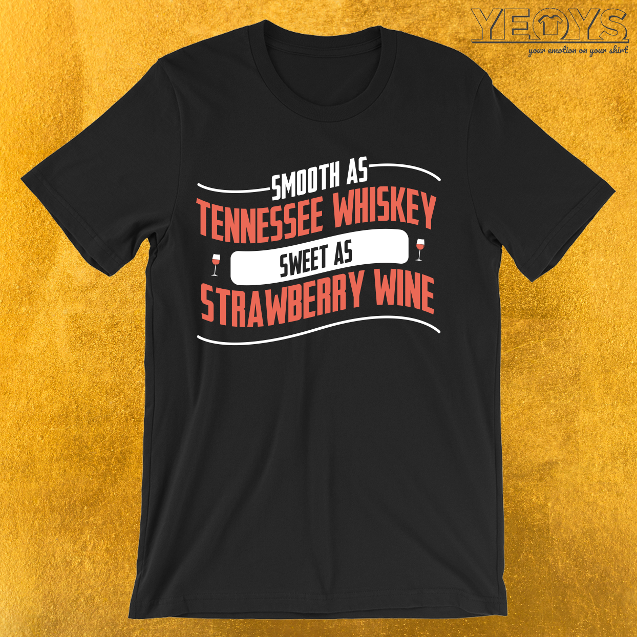 Smooth As Tennessee Whiskey Sweet As Wine T-Shirt