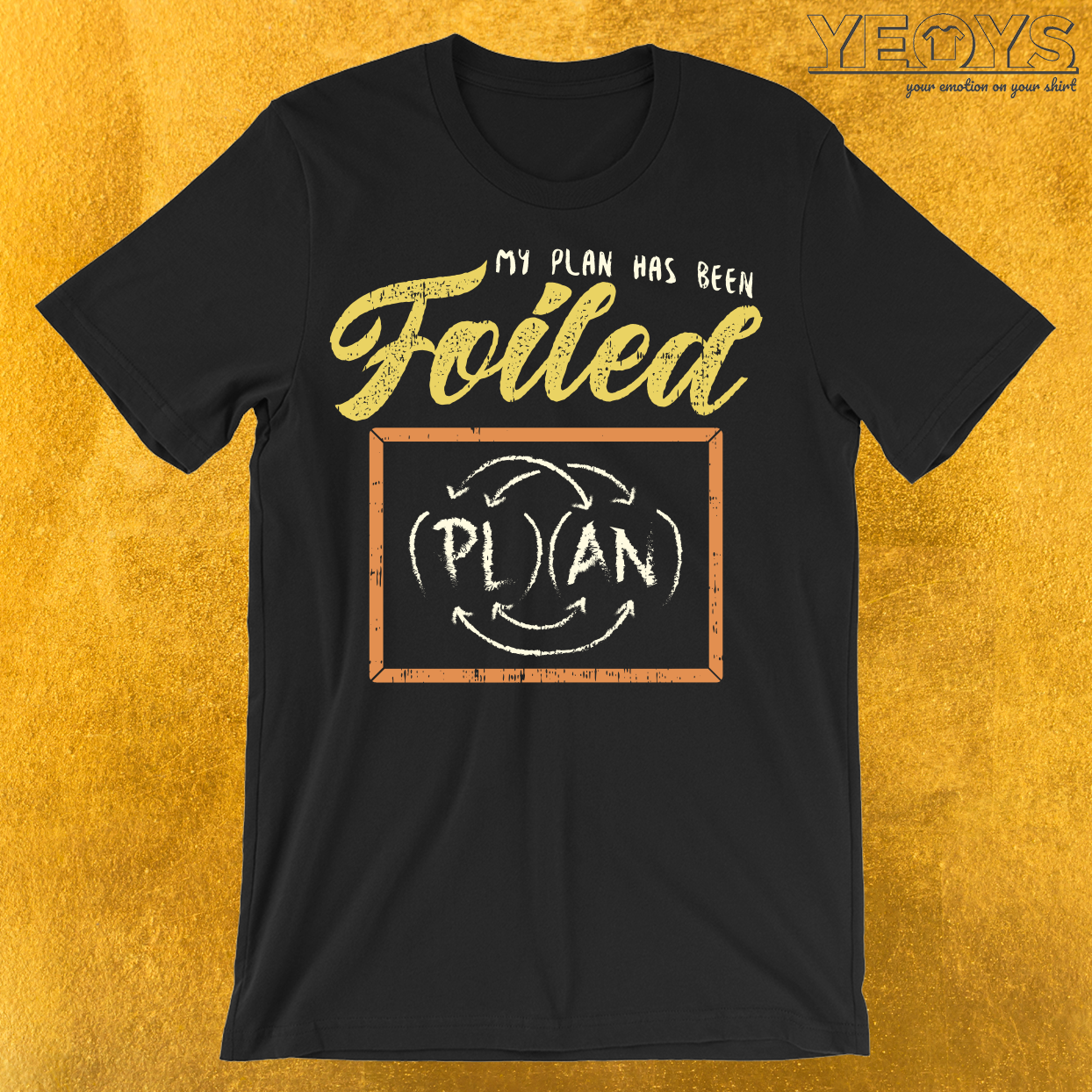 My Plan Has Been Foiled T-Shirt