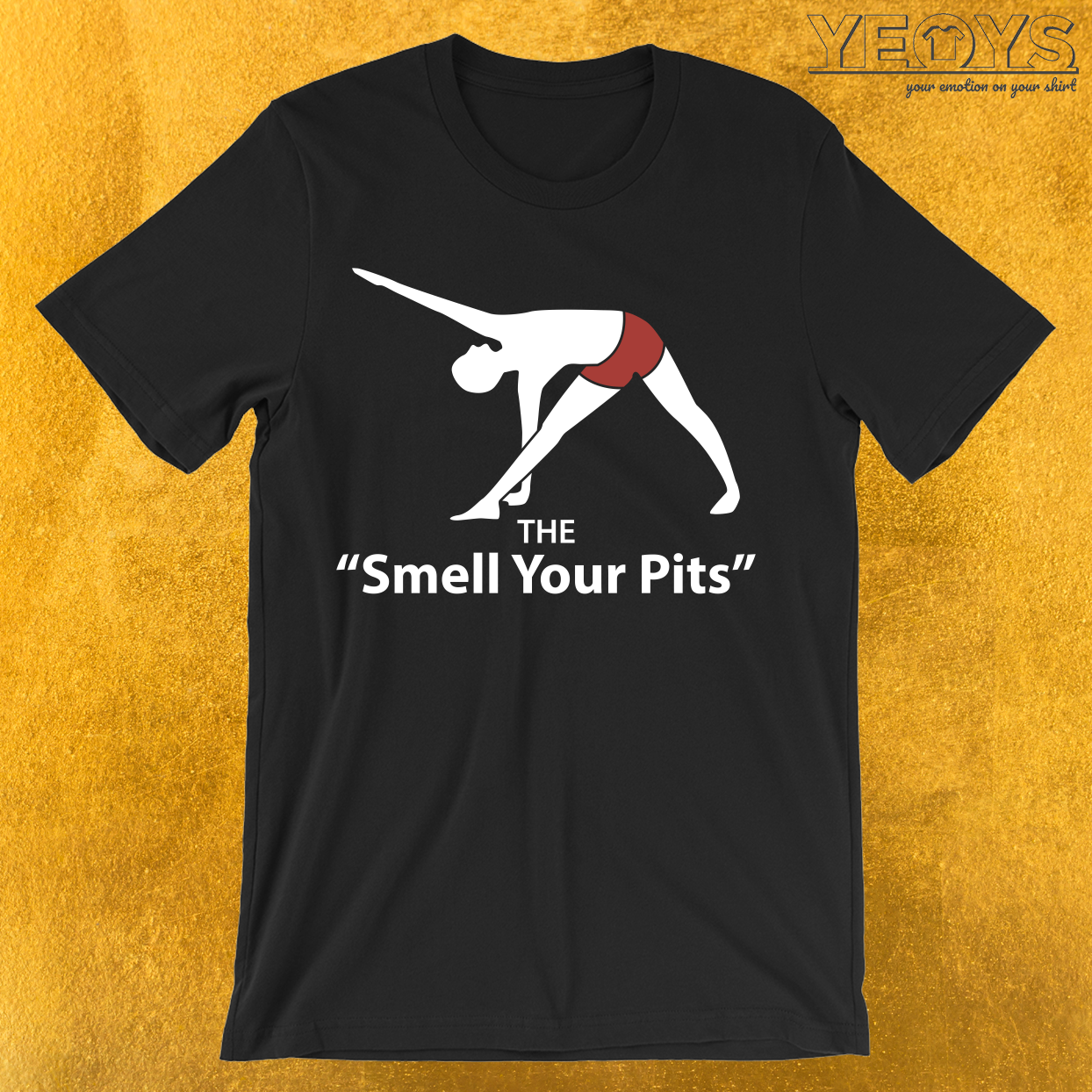 The 'Smell Your Pits' Yoga Poses T-Shirt