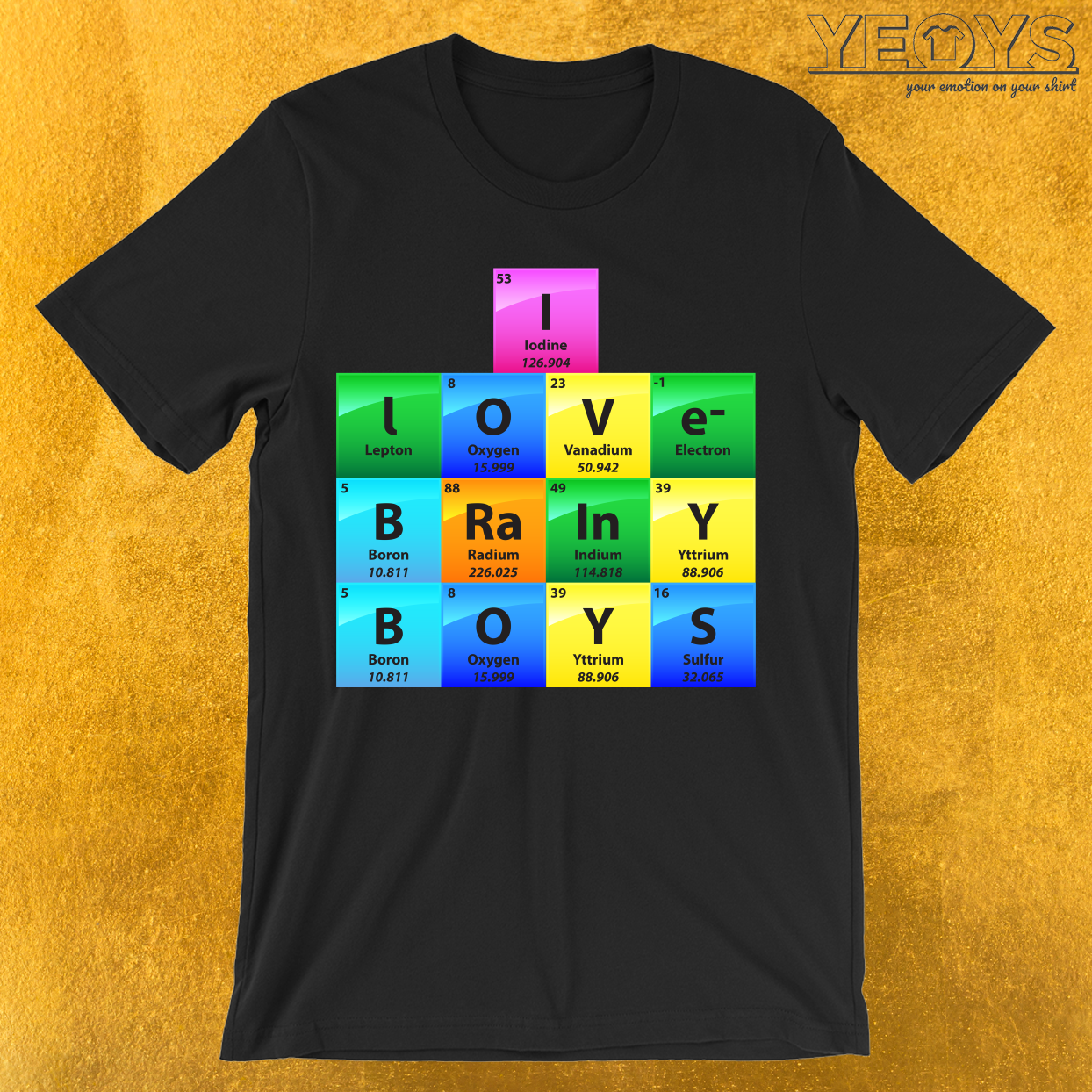 I Love Brainy Boys Periodic Table Of Elements T-Shirt