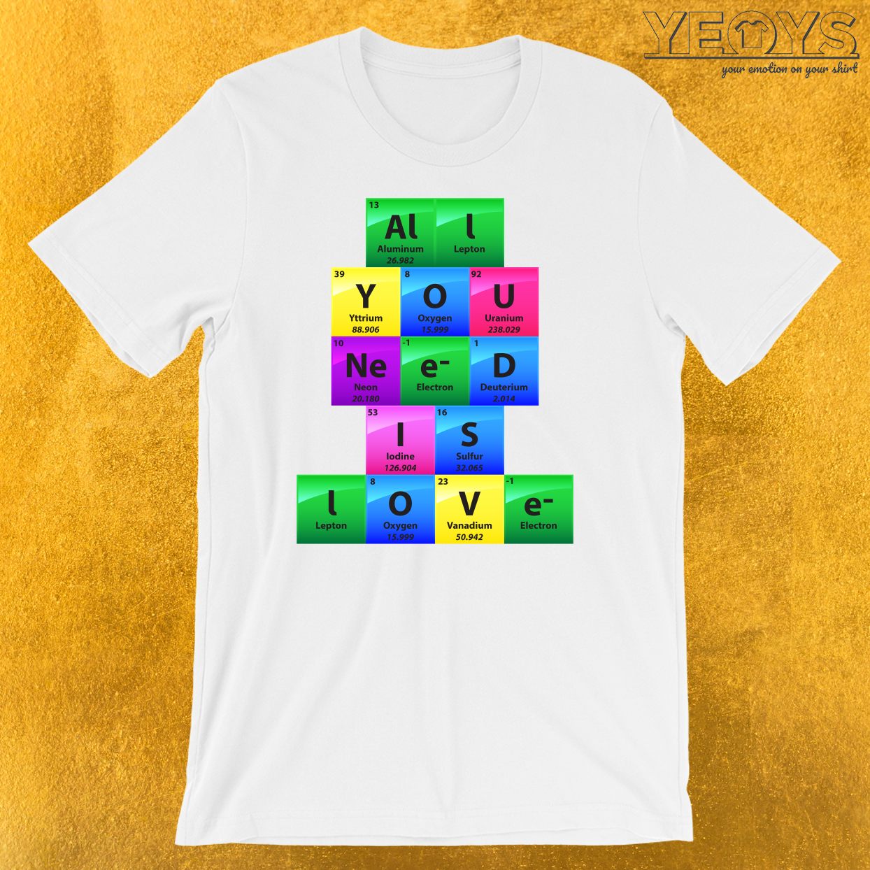 All You Need Is Love Periodic Table Of Elements T-Shirt