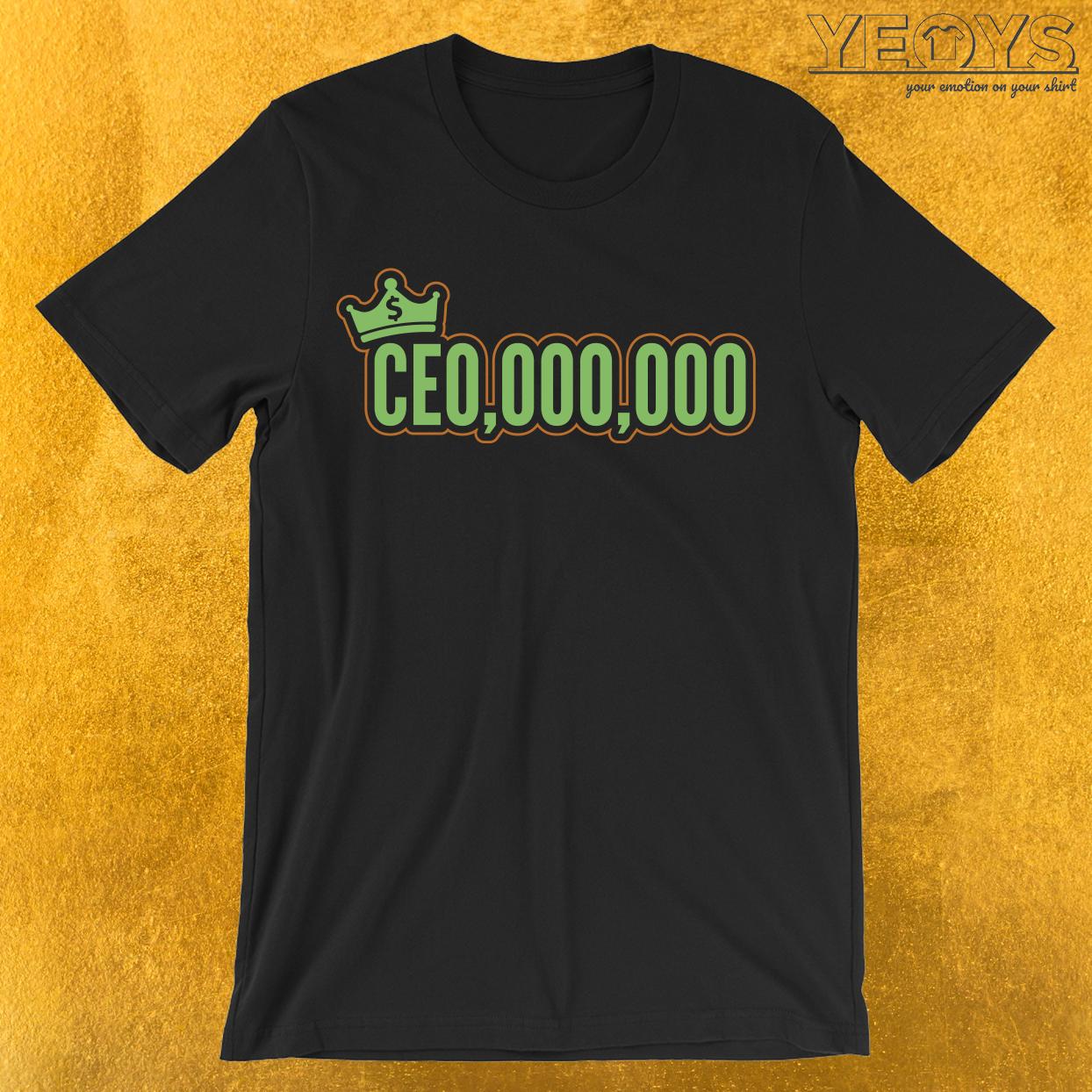 CEO 000 000 T-Shirt