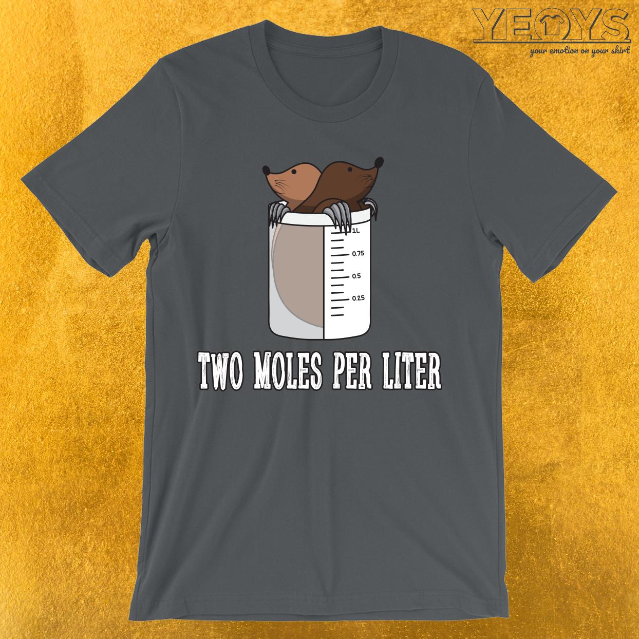 Two Moles Per Liter T-Shirt