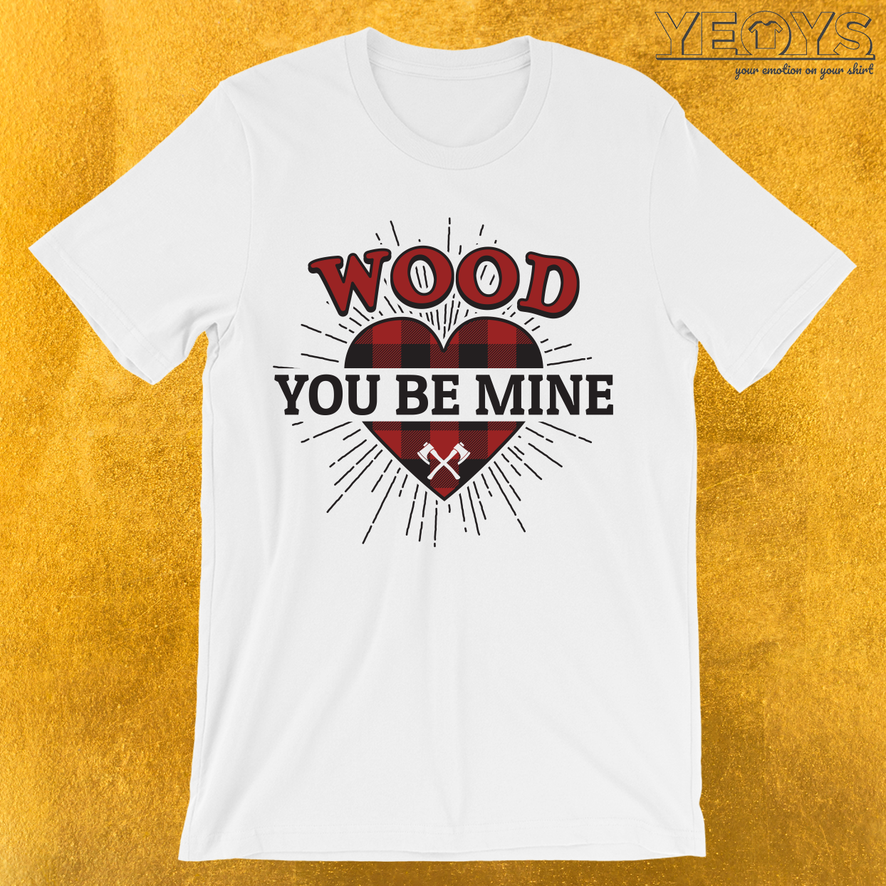 Wood You Be Mine T-Shirt