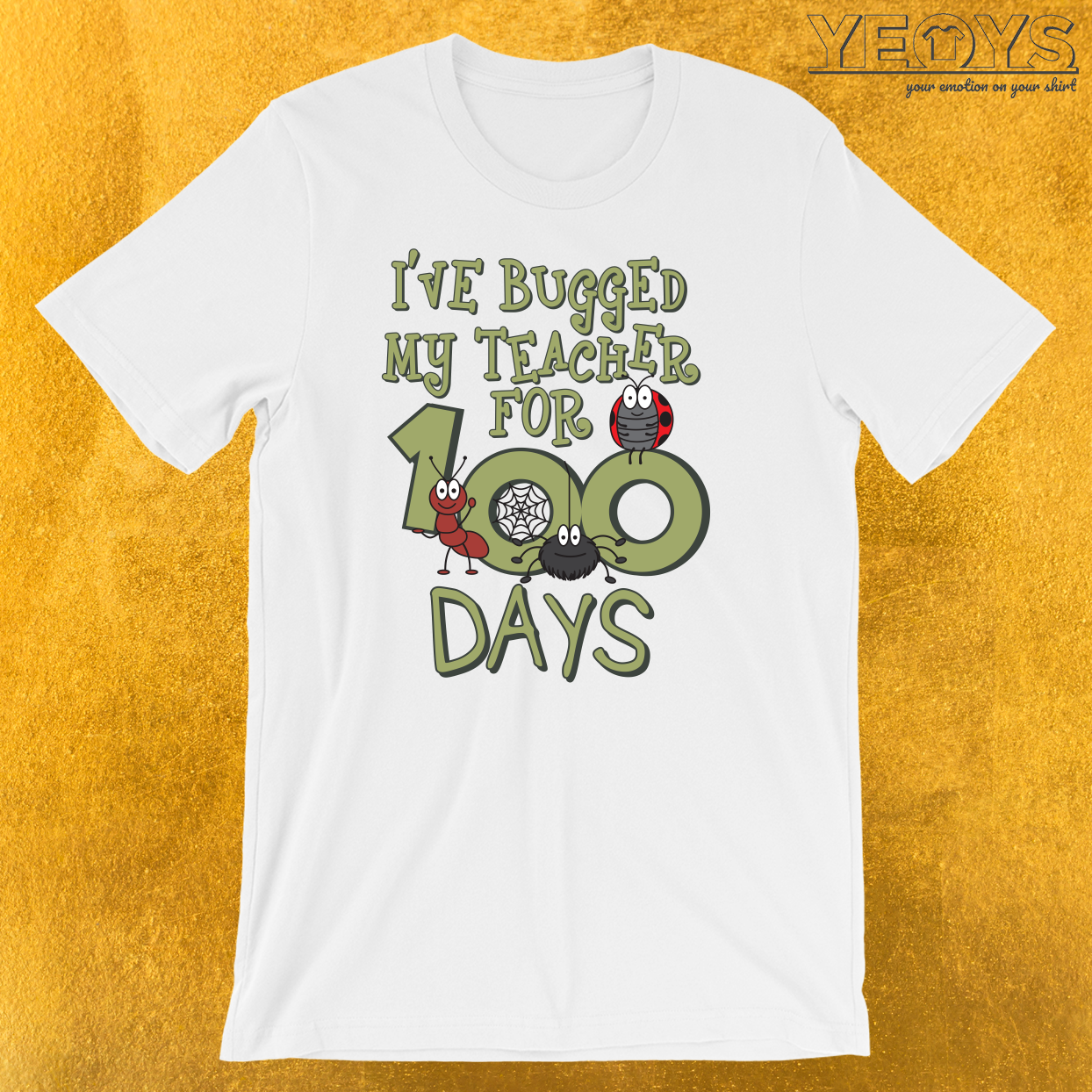 I've Bugged My Teacher For 100 Days T-Shirt