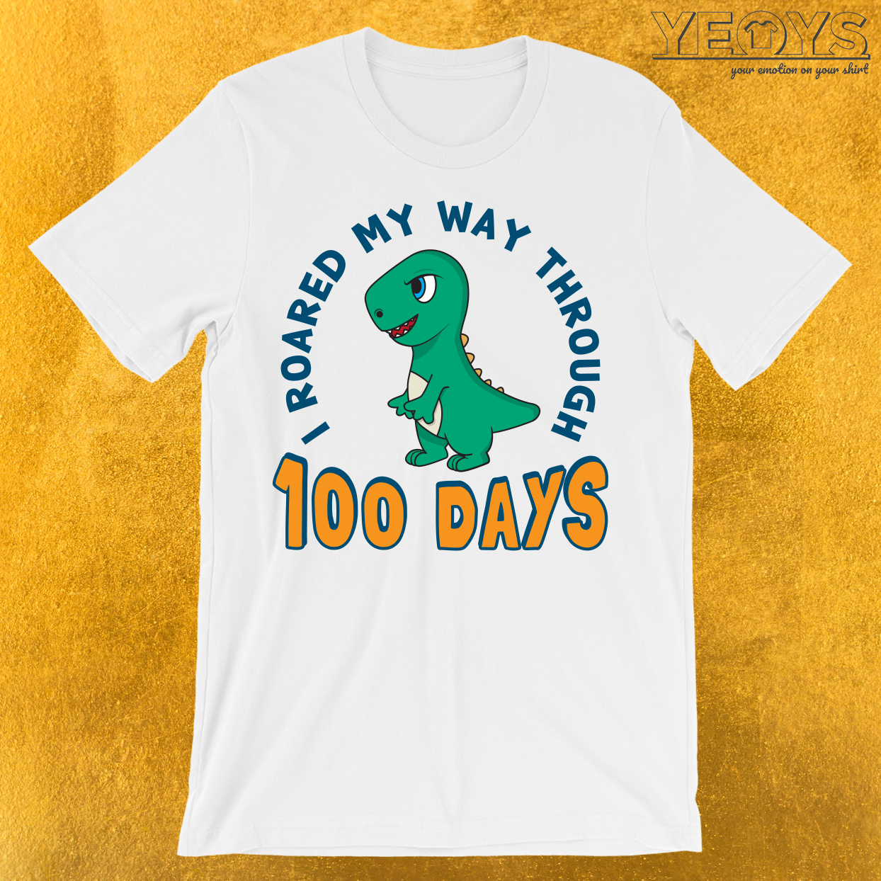 I Roared My Way Through 100 Days T-Shirt