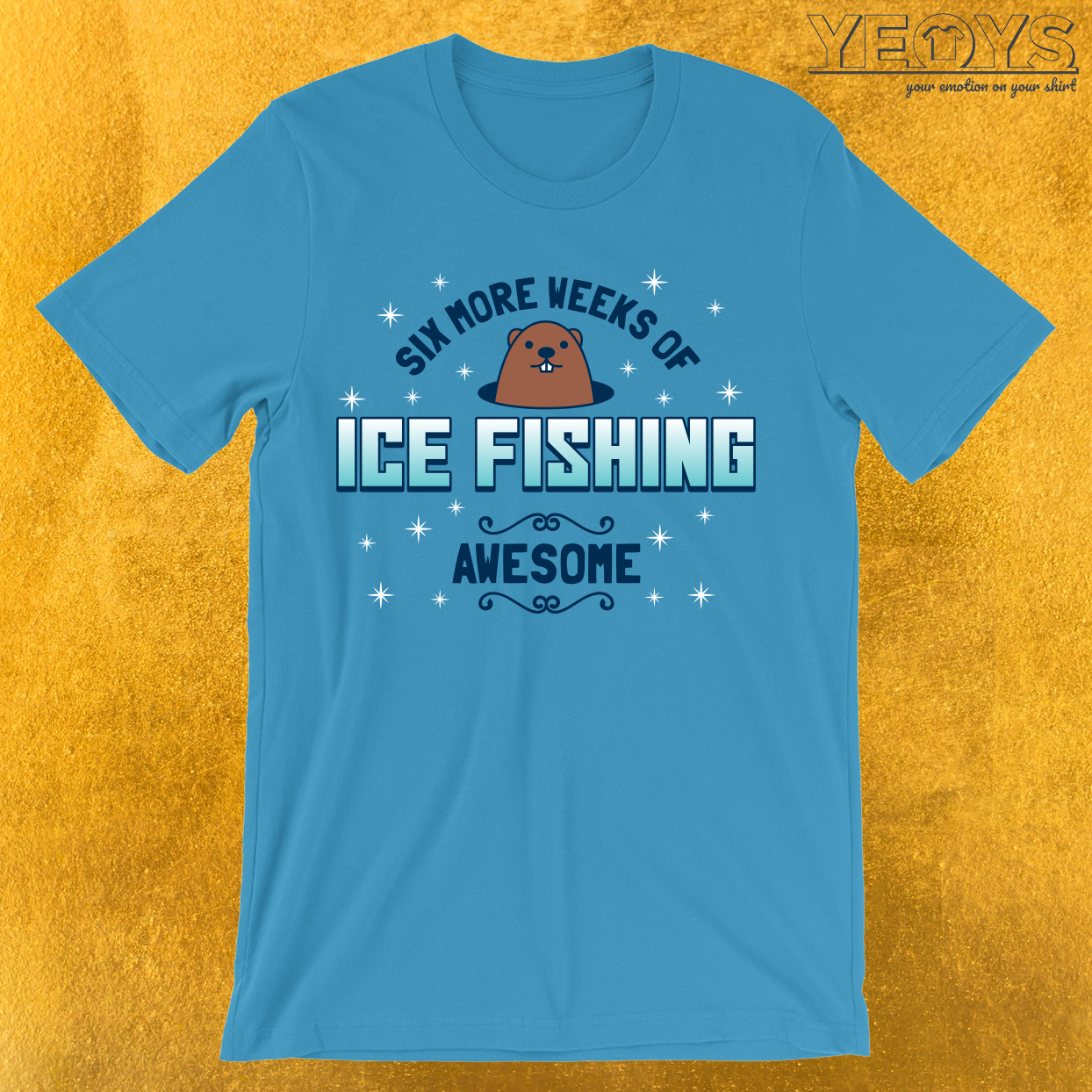 Six More Weeks Of Ice Fishing T-Shirt