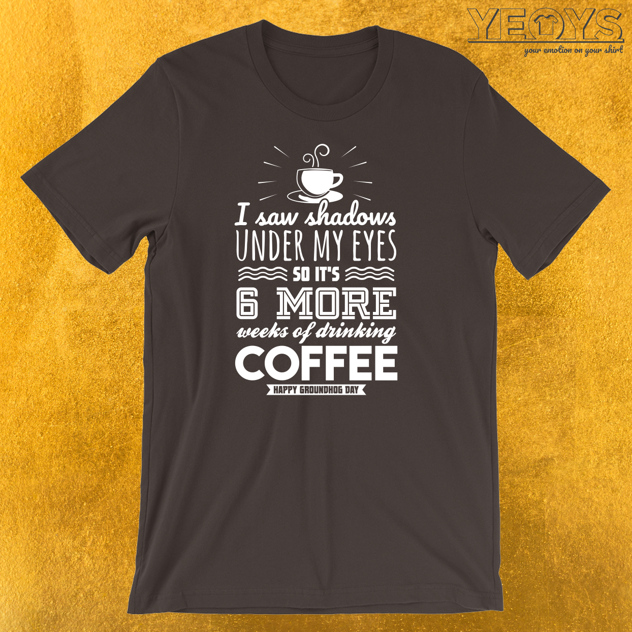 6 More Weeks Of Drinking Coffee T-Shirt