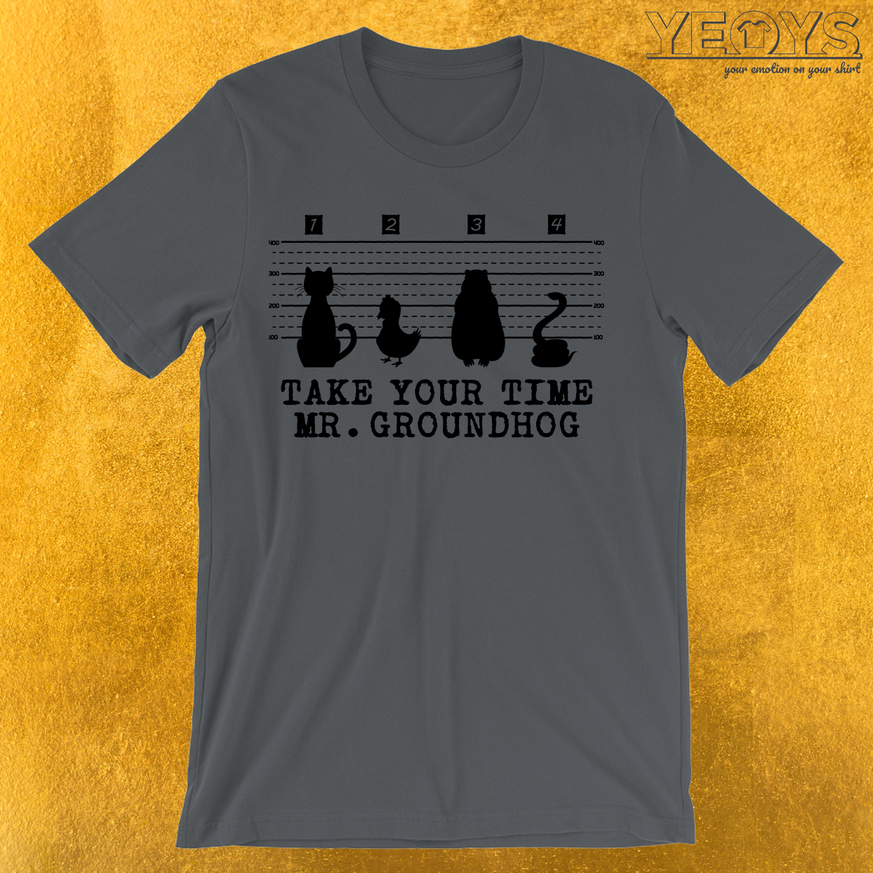 Groundhog Day Take Your Time T-Shirt