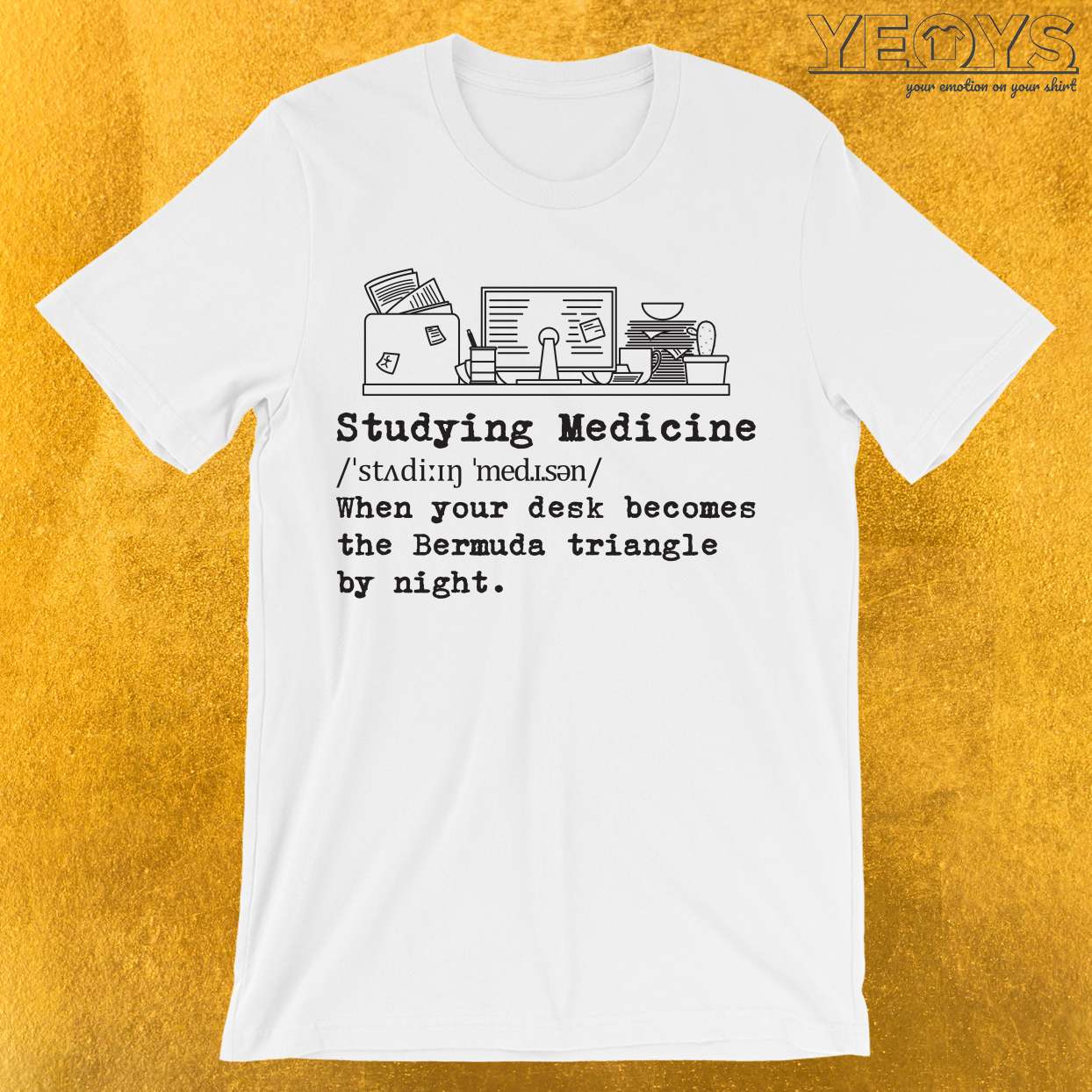 Studying Medicine Messy Desk T-Shirt