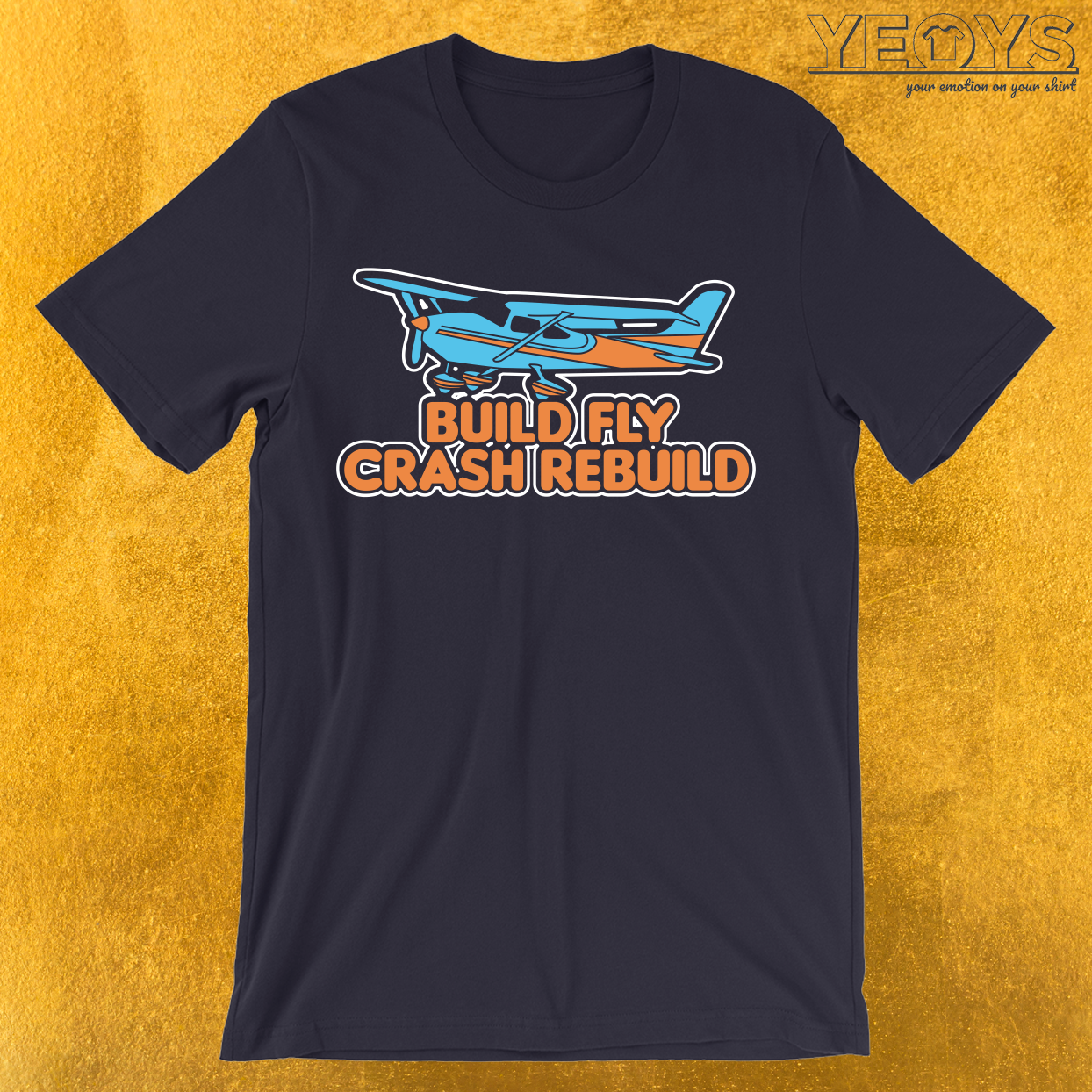 Build Fly Crash Rebuild T-Shirt
