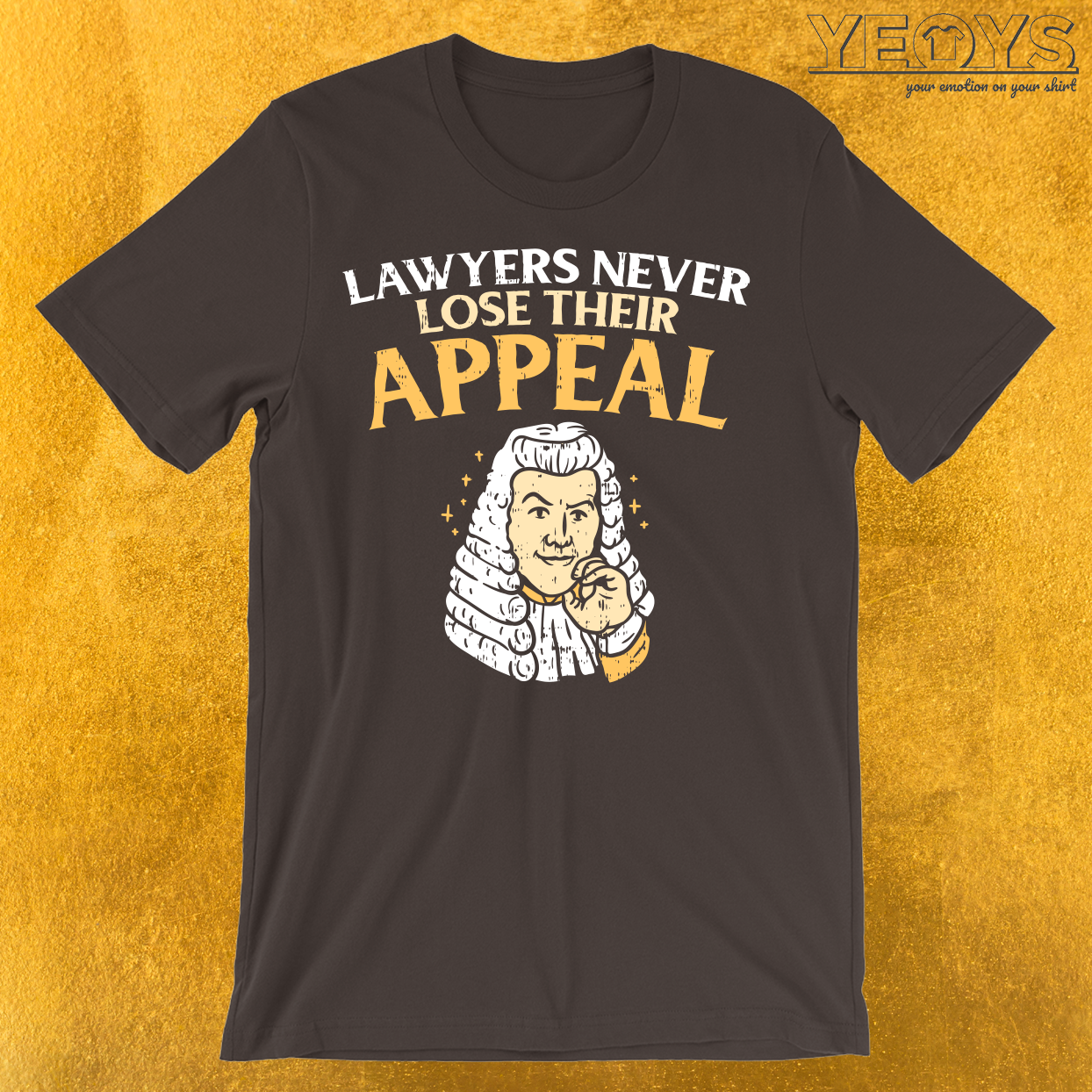 Lawyers Never Lose Their Appeal T-Shirt