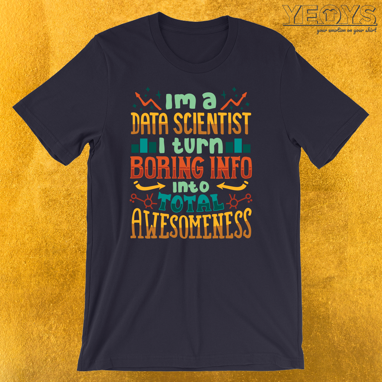 I'm A Data Scientist T-Shirt