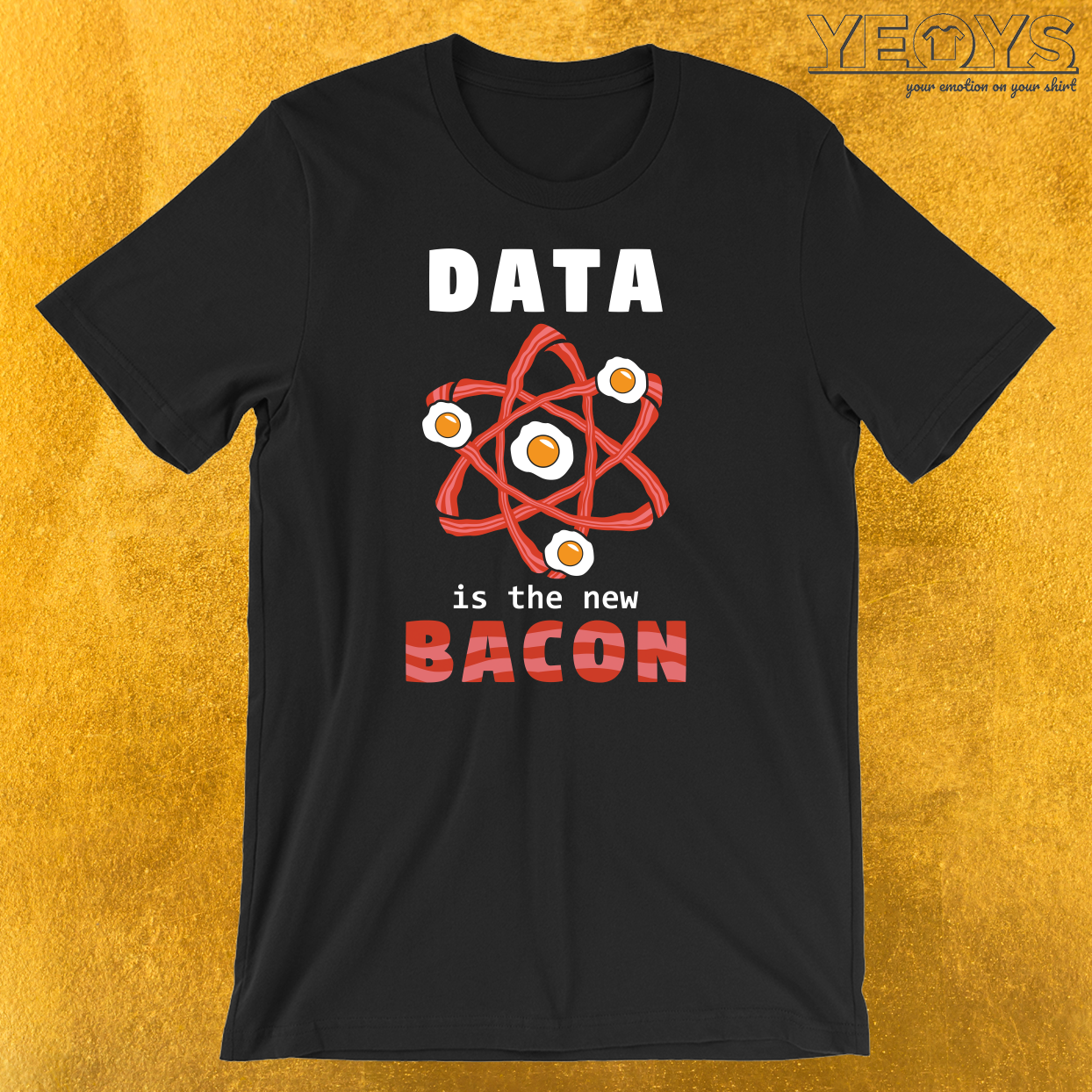 Data Is The New Bacon T-Shirt