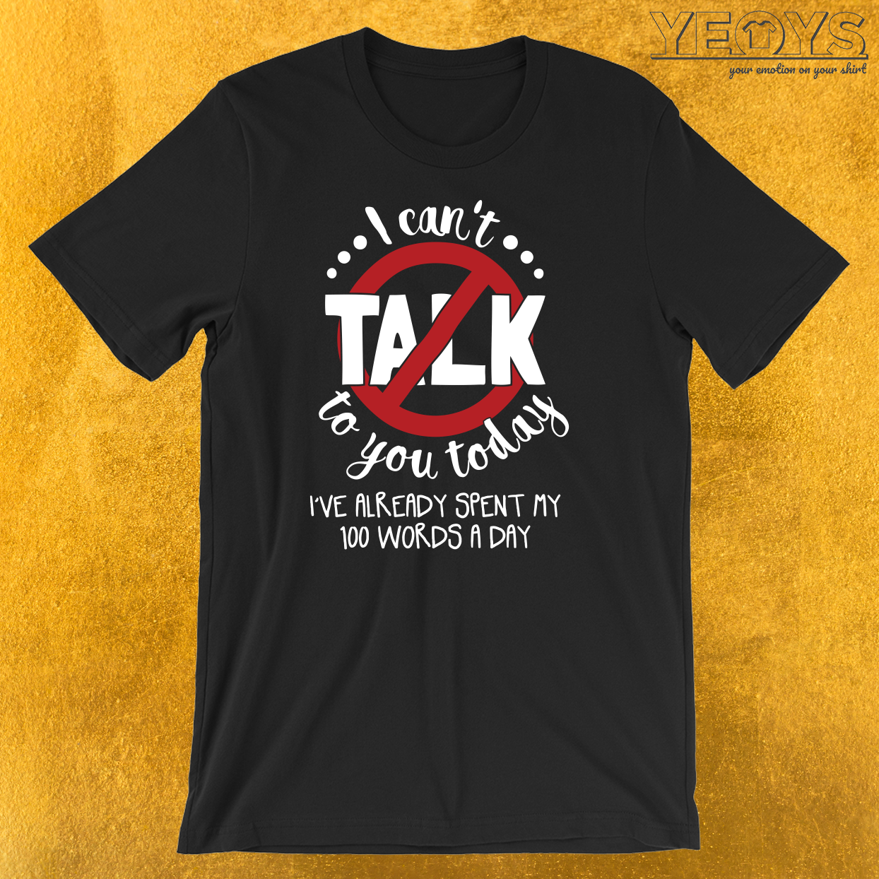 I Can't Talk To You Today I've Spent All Words T-Shirt