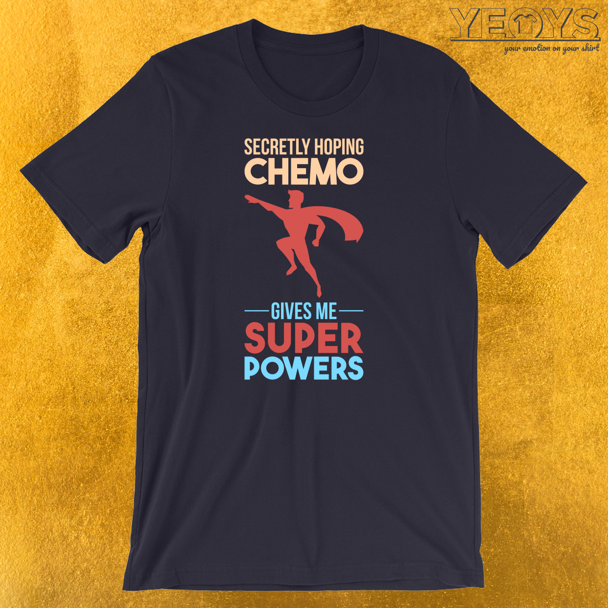 Chemo Gives Me Superpowers T-Shirt