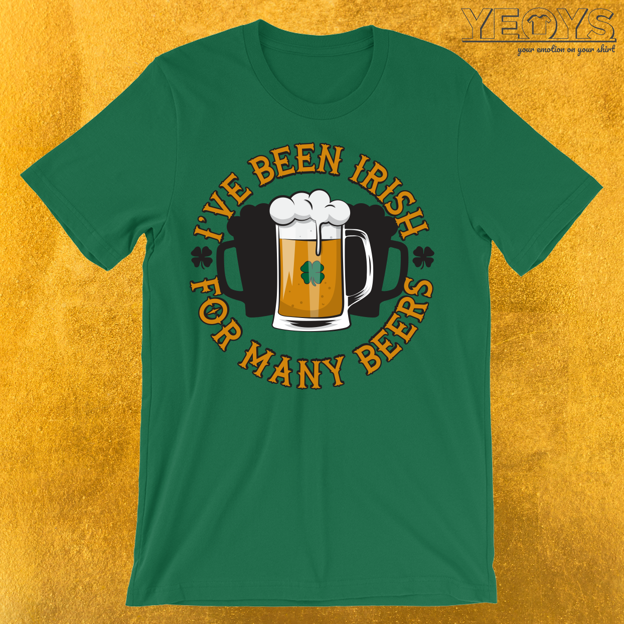 I've Been Irish For Many Beers T-Shirt