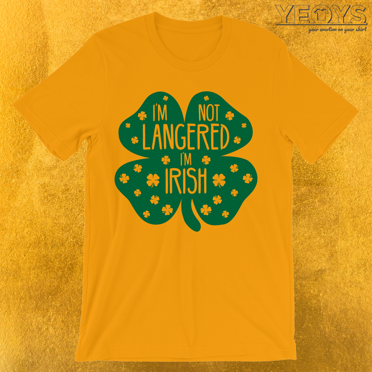 I'm Not Langered I'm Irish T-Shirt