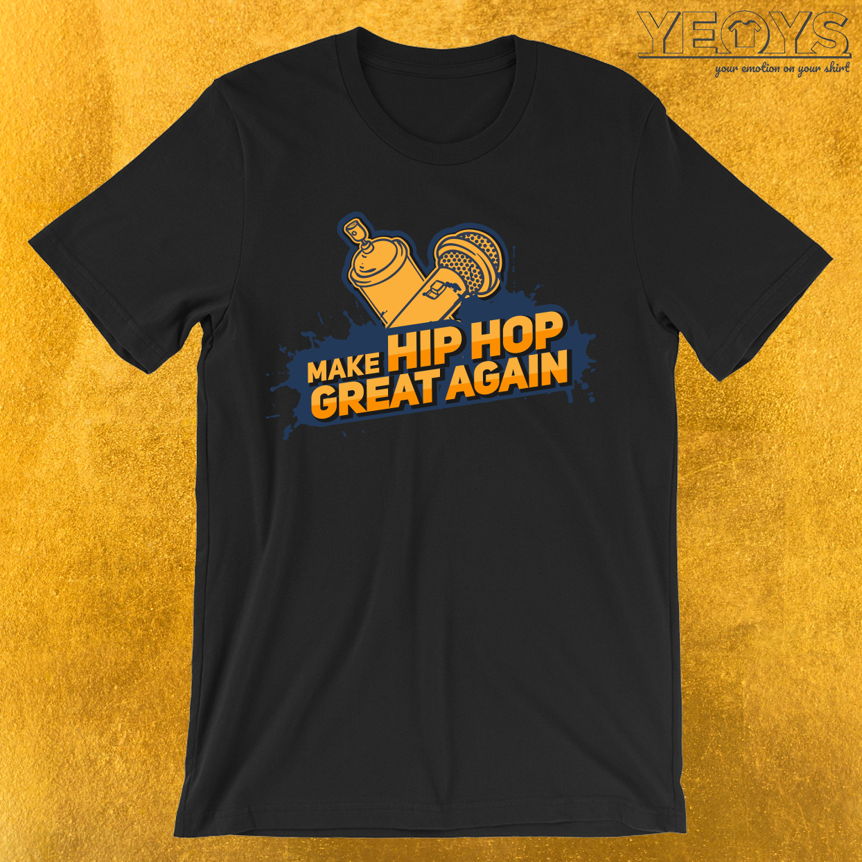 Make Hip Hop Great Again T-Shirt